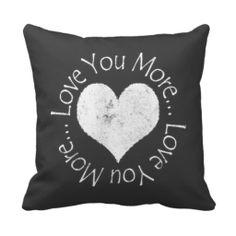 No, I Love You More Throw Pillows