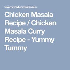 Chicken Masala Recipe / Chicken Masala Curry Recipe - Yummy Tummy