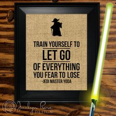"""Printable wall art decor: Yoda Star Wars """"Train Yourself to Let Go of Everything You Fear to Lose"""" - Burlap design (Instant download - JPG)"""