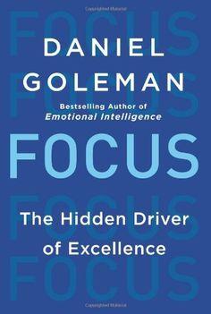 Focus: The Hidden Driver of Excellence, http://www.amazon.com/dp/0062114867/ref=cm_sw_r_pi_awdm_Cyg0sb1PPMP25