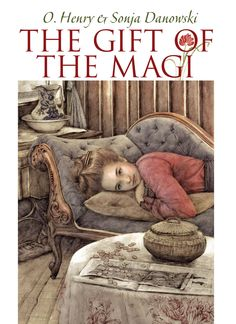 The Gift of the Magi by O. Henry and Sonja Danowski