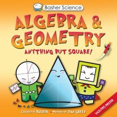 "Read ""Basher Science: Algebra and Geometry UK Edition"" by Dan Green available from Rakuten Kobo. Anything but square – this is algebra and geometry as you've never seen it before! Meet Polygon and Plane, Reflection an. Math Books, Science Books, Science Fun, Dan Green, Thing 1, Math Concepts, Reading Levels, Math Classroom, Manga"