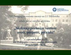 """Atklās izstādi """"Skolotāja profesijas vēsture: avoti, pētījumi, pētnieki"""" - Latvijas Universitāte"""
