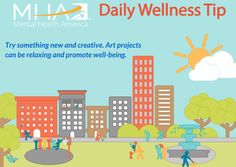 Try something new and creative. Art projects can be relaxing and promote well-being!