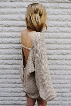 Oversized Backless Sweater. I'd add some leggings, not a big fan of the long sweater no pants look.