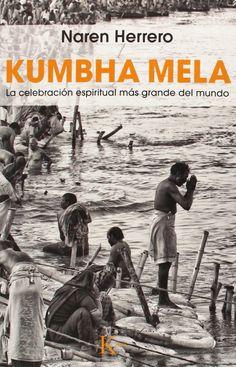 Kumbha Mela: la celebración espiritual más grande del mundo, 2015 http://absysnetweb.bbtk.ull.es/cgi-bin/abnetopac01?TITN=530103