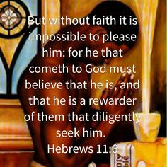 He that comes to God must believe...