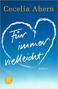 Für immer vielleicht: Roman: Amazon.de: Cecelia Ahern, Christine Strüh: Bücher