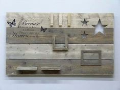 """Wanddecoratiebord """"Because someone we love"""" afm: voorraad artikel Repurposed Wood, Pallet Shelves, Our Love, Wood Crafts, Diy Wood, Diy Furniture, Christmas Crafts, Sweet Home, Shabby Chic"""