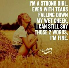 Motivational Being Strong Quotes And Sayings you will find our collection of wise, and old being being strong and being st Real Country Girls, Country Girl Life, Country Girl Quotes, Country Girl Problems, Redneck Girl Quotes, Farm Girl Quotes, Country Girl Tattoos, Farmer Quotes, Southern Quotes