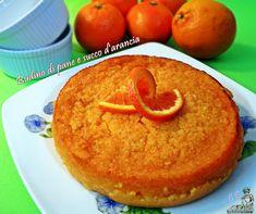 Budino di pane e succo di arancia ricetta dolci semplice e piuttosto veloce da preparare profumato e molto gradevole al palato idea regalo per una cena