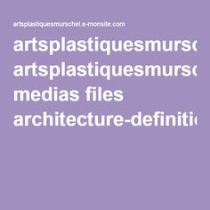 artsplastiquesmurschel.e-monsite.com medias files architecture-definitions.pdf