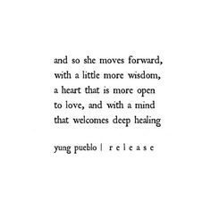and so she moves forward, with a little more wisdom, a heart that is more open to love, and with a mind that welcomes deep healing - yung pueble | r e l e a s e
