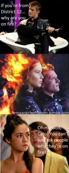 Why are you on fire? #cato #clove #katniss #peeta #hungergames #meangirls