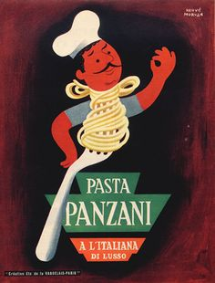 'Pasta Panzani' by Herve Moran Vintage Italian Posters, Pub Vintage, Vintage Advertising Posters, Vintage Advertisements, Food Advertising, Retro Poster, Poster Ads, Old Commercials, Vintage Ads