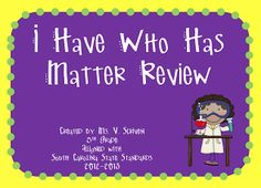 "FREE SCIENCE LESSON - ""I Have Who Has Matter Review"" - Go to The Best of Teacher Entrepreneurs for this and hundreds of free lessons."