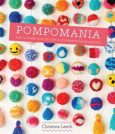 PomPomMania by Christine Leech - A book full of amazing pom pom tutorials!