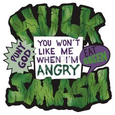 bruce in colour Available to buy now…  HULK SMASH....PUNY GOD.....EAT GREEN....YOU WON'T LIKE ME WHEN I'M ANGRY.