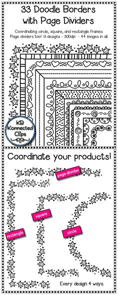 33 Black Line Doodle Frames with Coordinating Page Dividers $ No more boring looking printables!  Crisp, clear, images.  Use for newsletters, worksheets, TpT or TN products etc. Very versatile! My TpT store https://www.teacherspayteachers.com/Product/33-Black-Line-Doodle-Frames-with-Coordinating-Page-Dividers-1807983 KB Konnected Clips Blog http://kbkonnected2.blogspot.com/
