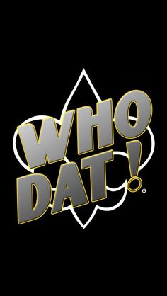 Who Dat Saints Shirts, Saints Football, French Phrases, Who Dat, New Orleans Saints, Lsu, Iphone Wallpapers, Art Sketches, Louisiana