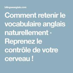 Comment retenir le vocabulaire anglais naturellement · Reprenez le contrôle de votre cerveau!