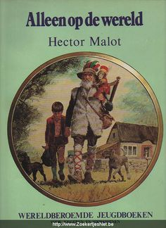 Sans famille (Nobody's boy) by Hector Malot Loved this book being a child, must have read it hundreds of times being capped by the sad story of a boy who has to travel the world without parents. Classic piece of children's literature. I Love Books, My Books, This Book, Vintage Children's Books, Vintage Toys, Retro Vintage, Holland, Good Old Times, Sad Stories