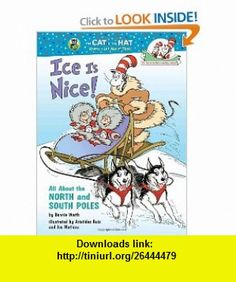 Ice Is Nice! All About the North and South Poles (Cat in the Hats Learning Library) (9780375828850) Bonnie Worth, Aristides Ruiz, Joe Mathieu , ISBN-10: 0375828850  , ISBN-13: 978-0375828850 ,  , tutorials , pdf , ebook , torrent , downloads , rapidshare , filesonic , hotfile , megaupload , fileserve