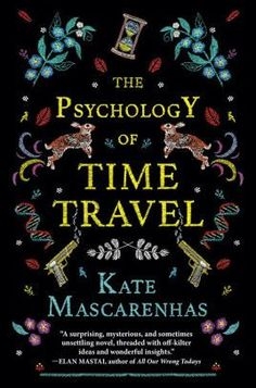 Fans of women's fiction should keep an eye out for The Psychology of Time Travel. Kate Mascarenhas's novel imagines a world where time travel was invented in New Books, Good Books, Books To Read, Chimamanda Ngozi Adichie, Hidden Figures, Terry Pratchett, Neil Gaiman, Book Lists, Reading Lists