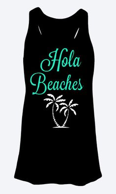 About Hola Beaches Tank Top This tank top is Made To Order, we print one by one so we can control the quality. We use DTG Technology to print Hola Beaches Tank Top T Shirts With Sayings, Cute Shirts, Family Vacation Shirts, Family Cruise, Tank Top Outfits, Beach Shirts, Hawaii Shirts, Summer Tank Tops, Girls Weekend