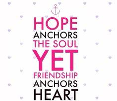 Hope anchors the soul yet friendship anchors the heart www.theskinandbeautystudio.com