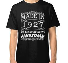 """Special Gift For 90th Birthday - Made in 1927 Awesome Birthday Gift"" T-Shirts & Hoodies by shopifrog 