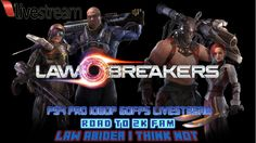 LAW ABIDER I THINK NOT   LAW BREAKERS BETA   ROAD TO 2K FAMILY