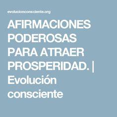 AFIRMACIONES PODEROSAS PARA ATRAER PROSPERIDAD. | Evolución consciente