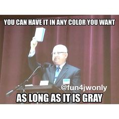As long as it's gray. ;-) literally my favorite line from the whole annual meeting!!!