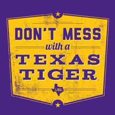 Texas Tiger - Don't mess with