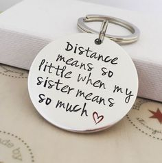 Gifts for Sisters Distance Means So Little When My Sister Means So Much Keyring Hand Stamped Keychain Long Distance Missing You Sibling Birthday Gift For Him, Sister Birthday, Birthday Bash, Birthday Wishes, Birthday Ideas, Birthday Parties, Gifts For Coworkers, Gifts For Him, Best Friend Gifts