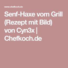 Senf-Haxe vom Grill (Rezept mit Bild) von Cyn3x | Chefkoch.de