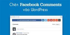 Hướng dẫn chèn Facebook Comment vào WordPress