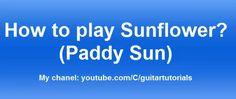 Sunflower  -  Guitar Tutorial