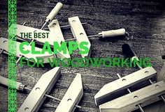 the best clamps for woodworking