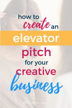 How to Come Up with an Elevator Pitch for Your Creative Business - LaziMillennial Creative Business, Business Tips, Elevator Pitch, Creativity Exercises, Marca Personal, Creativity Quotes, Survival Skills, Survival Guide, Make More Money