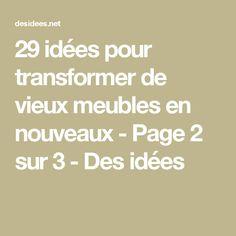 29 idées pour transformer de vieux meubles en nouveaux - Page 2 sur 3 - Des idées
