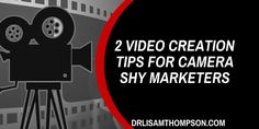 Are you afraid to do video because you're camera shy? This two tips will help you get started  http://www.drlisamthompson.com/video-creation-tips/