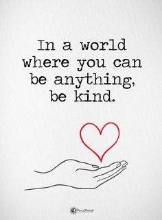 Be Kind Quotes In a world where you can be anything, be kind. Bad Day Quotes, Hug Quotes, Words Quotes, Quotes To Live By, Motivational Quotes, Life Quotes, Inspirational Quotes, Be Kind Quotes, You Can Be Anything