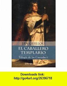 TRILOGIA DE LAS CRUZADAS II EL CABALLERO TEMPLARIO Jan Guillou ,   ,  , ASIN: B00394SA06 , tutorials , pdf , ebook , torrent , downloads , rapidshare , filesonic , hotfile , megaupload , fileserve