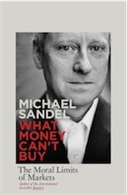 What Money Can't Buy by Michael Sandel – review | Books | The Guardian