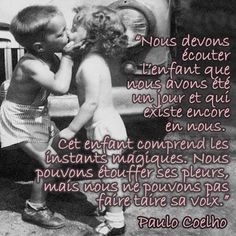 ♦ Nous devons écouter l'enfant ... ♦ Paulo Coelho