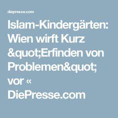 """Islam-Kindergärten: Wien wirft Kurz """"Erfinden von Problemen"""" vor « DiePresse.com Kindergarten, Islam, Parenting, City, Kinder Garden, Muslim, Preschool, Kindergartens, Preschools"""