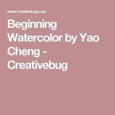 Beginning Watercolor by Yao Cheng - Creativebug