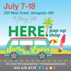 July 7-18 at 209 West Street Annapolis! Open Daily 10am to 6pm